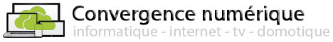 Convergence numérique : informatique internet tv domotique